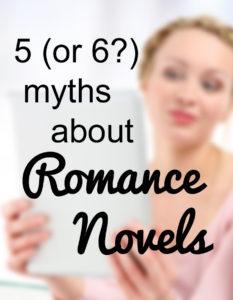 5 (or 6?) myths about romance novels