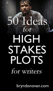 50 Ideas for High Stakes Plots for writers! #writing #nanowrimo