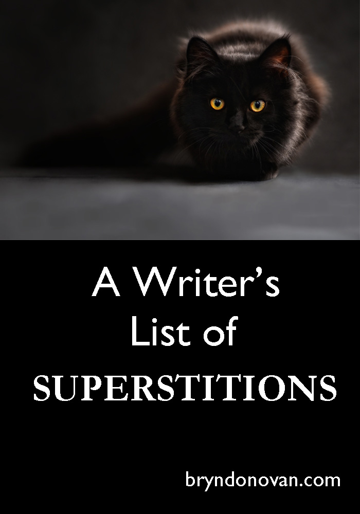 A Writer's List of Superstitions – Bryn Donovan