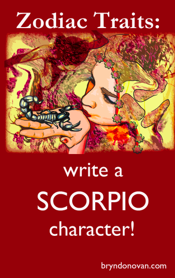 Zodiac Traits - Write a SCORPIO Character! - Bryn Donovan #astrology #writing