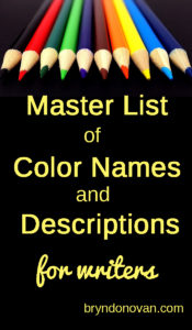 Master List of Color Names and Color Descriptions for Writers... a great resource for writing! #writingtips #NaNoWriMo
