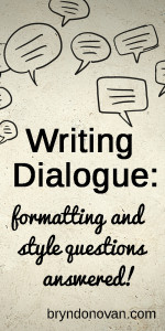 "Writing Dialogue: Formatting, Punctuation, and Style... Including the RIGHT Ways to Avoid ""he said, she said!"" #writing advice"