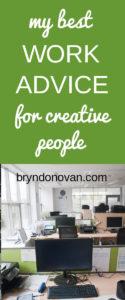 my best WORK ADVICE for creative people! #creative jobs #career advice #day jobs #advice work