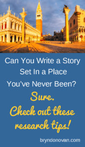 Can You Write a Story Set in a Place You've Never Been? Sure. #research #writing tips #NaNoWriMo