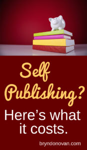 Self-Publishing? Here's What It Costs: an overview of all of the necessary steps, plus reasonable rates for each so you won't pay too much. #writing #publishing #fiction #advice
