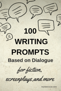 100 Writing Prompts Based on Dialogue for Fiction, Screenplays, and More #idea starters #creative writing #NaNoWriMo