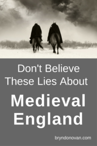 Don't Believe These Lies About Medieval England #Middle Ages #history #fantasy #writing research
