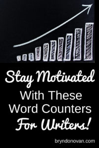Stay Motivated With Word Counters for Writers! #word trackers #NaNoWriMo #daily word counts