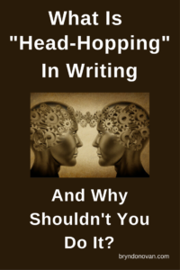 "Read and pin to avoid this rookie mistake. || What Is ""Head-Hopping"" In Writing, and Why Shouldn't You Do It? #what does head-hopping mean #writing advice"