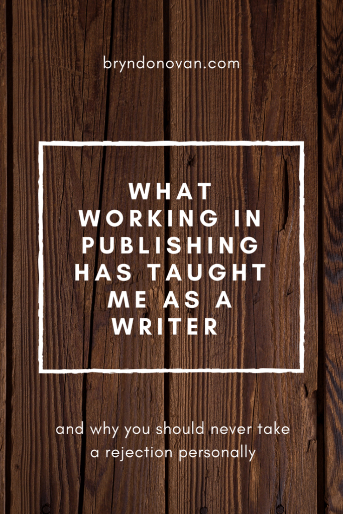 WHAT WORKING IN PUBLISHING TAUGHT ME AS A WRITER. Read about why you should never take a rejection personally...and more. #why do publishers reject manuscripts #dealing with writing rejection #novel #fiction