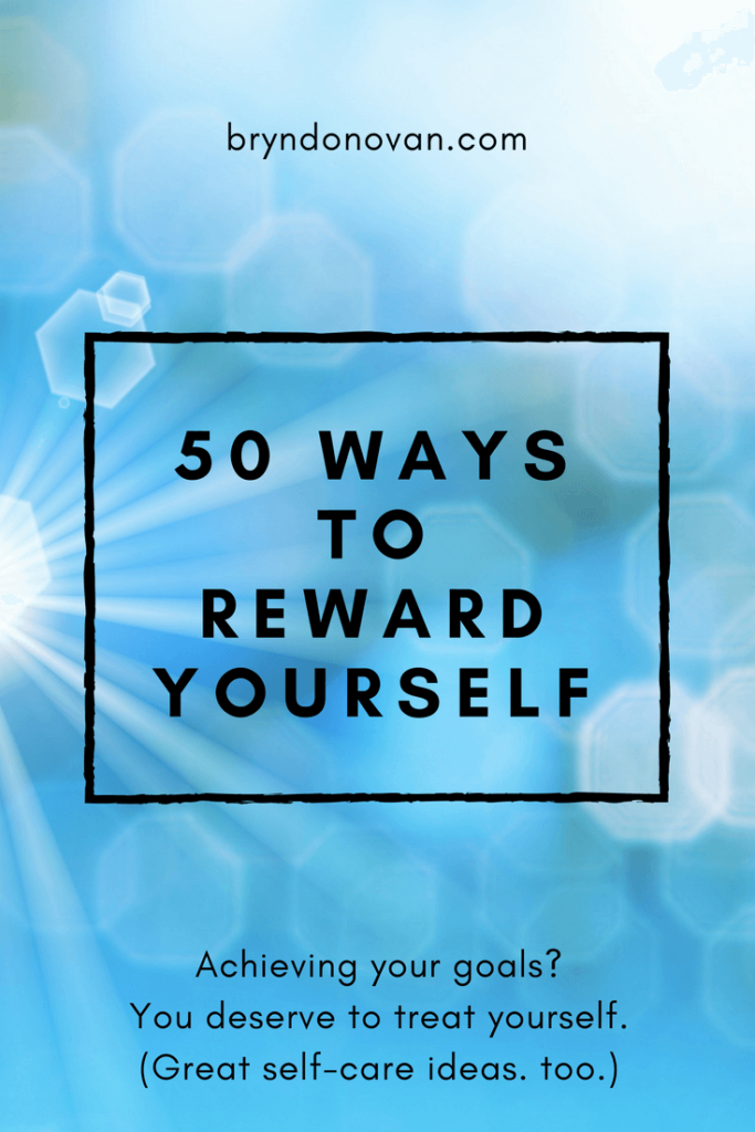 50 Ways to Reward Yourself #treat yo self #accomplishing a goal #self-care activities #besides eating #cheap #how to