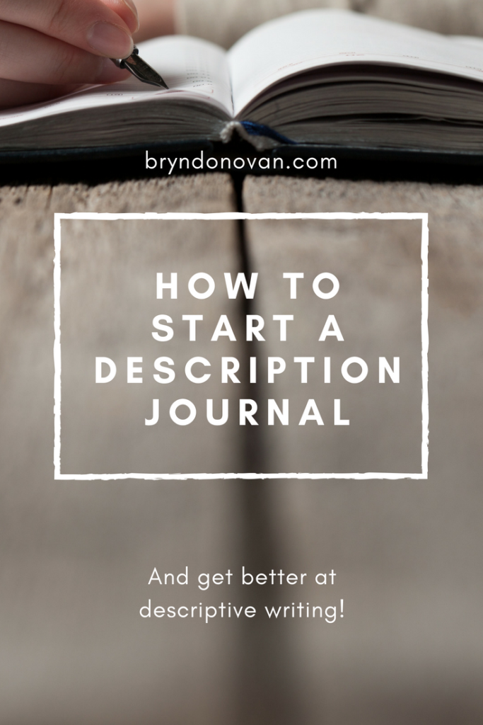 How to Make Your Writing More Descriptive: Start a Description Journal #how to write more descriptively #how to get better at description #how to improve your writing style #my novel is too short