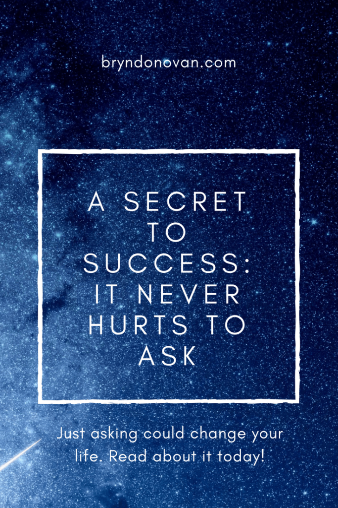 A Secret to Success: It Never Hurts to Ask #motivational quotes #inspiration #inspo #how to succeed in life #how to be successful in your career