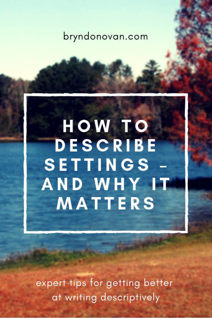 How To Describe Settings and Why It Matters #ways to describe scenery #how to get better at writing descriptions