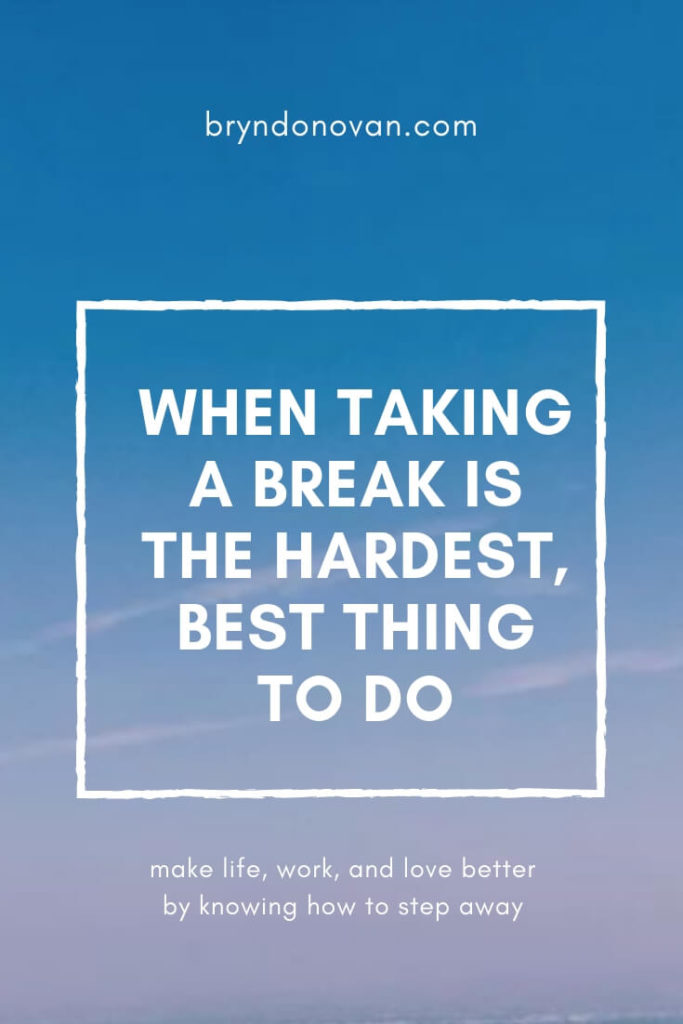 When Taking a Break Is the Hardest, Best Thing to Do #relationships #how to deal with frustration #stress at work #how to fight fair #how to fight less