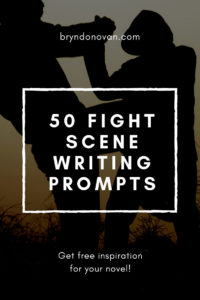 50 Fight Scene Writing Prompts And Ideas Bryn Donovan