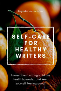 Self-Care for Healthy Writers #how to do self-care #how to be healthy writing