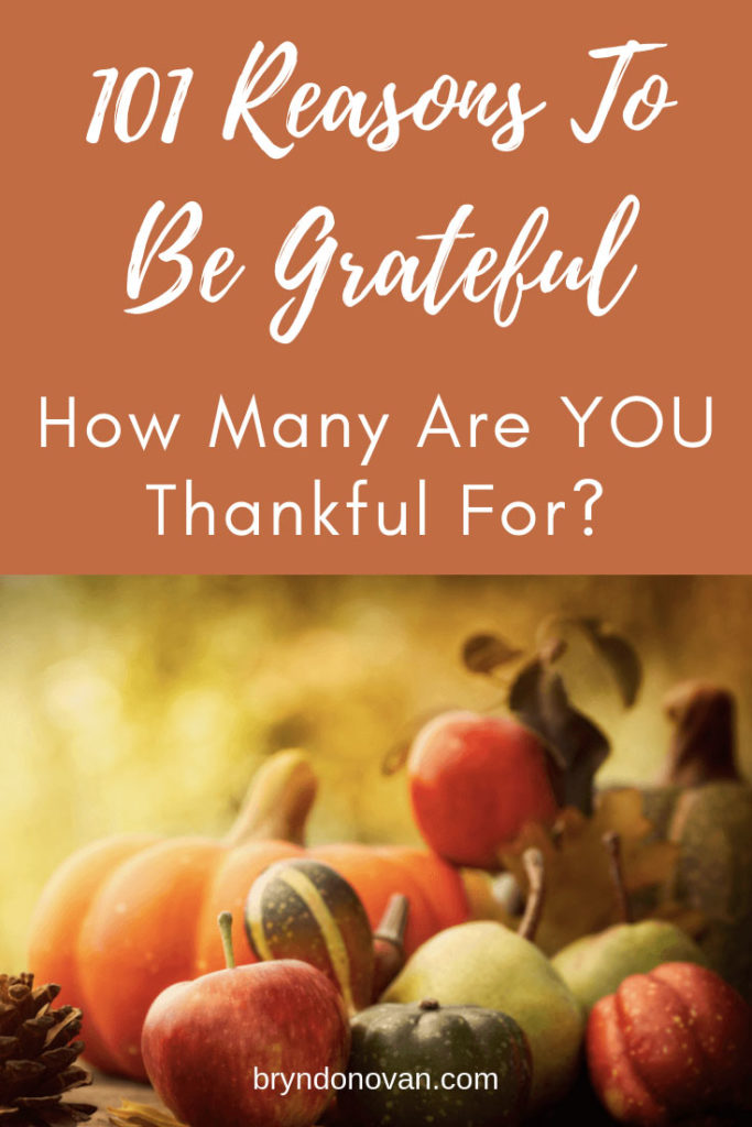 101 Things to Be Thankful For #thankful #how to count your blessings #how to be more grateful #be positive #list of things to be grateful for