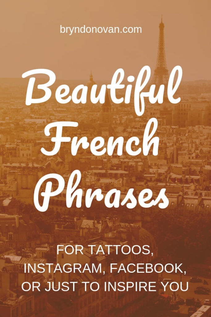 Beautiful French Quotes With English Translation: Beautiful French Phrases For Tattoos, Instagram, Facebook