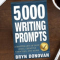 It's Here! Grab Your Copy of 5,000 WRITING PROMPTS!