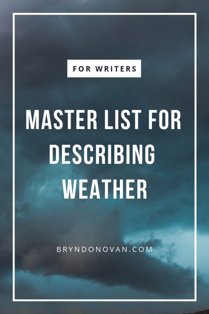 master list for describing weather  u2013 bryn donovan