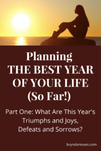 Make up your mind that next year will be THE BEST YEAR OF YOUR LIFE (so far!) Then plan it out with this 5-part series. #inspiration #inspirational #New Year #New Year's resolutions #motivational