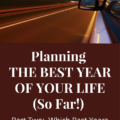 Planning THE BEST YEAR OF YOUR LIFE (So Far!) Part Two: Which Past Years Were Your Best?