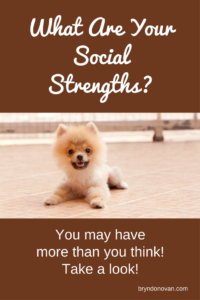 What Are Your Social Strengths? You May Have More Than You Think! #social skills #how to make friends #how to get people to like you