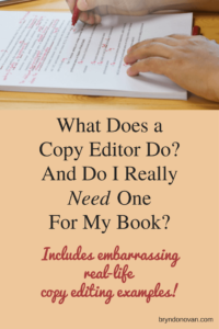 What Does a Copy Editor Do? And Do I Really Need One For My Book? #what is the difference between copyediting and proofreading #does my novel need an editor #how to edit a novel
